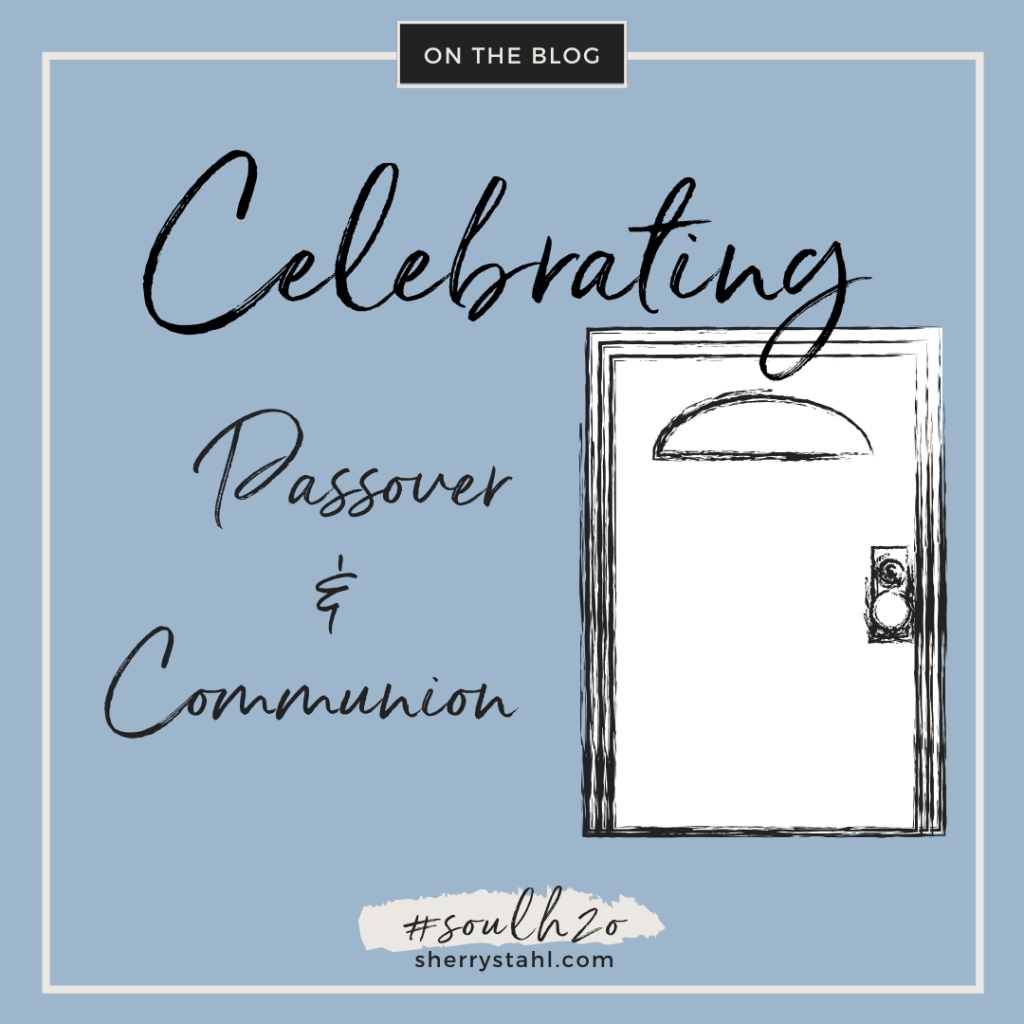 Celebrating Passover & Communion