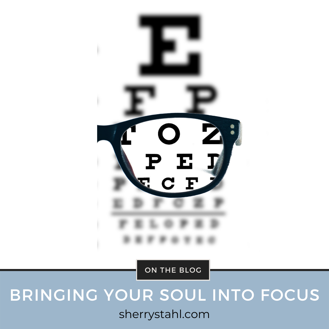 Bringing Your Soul Into Focus