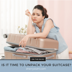 Is It Time To Unpack Your Suitcase?