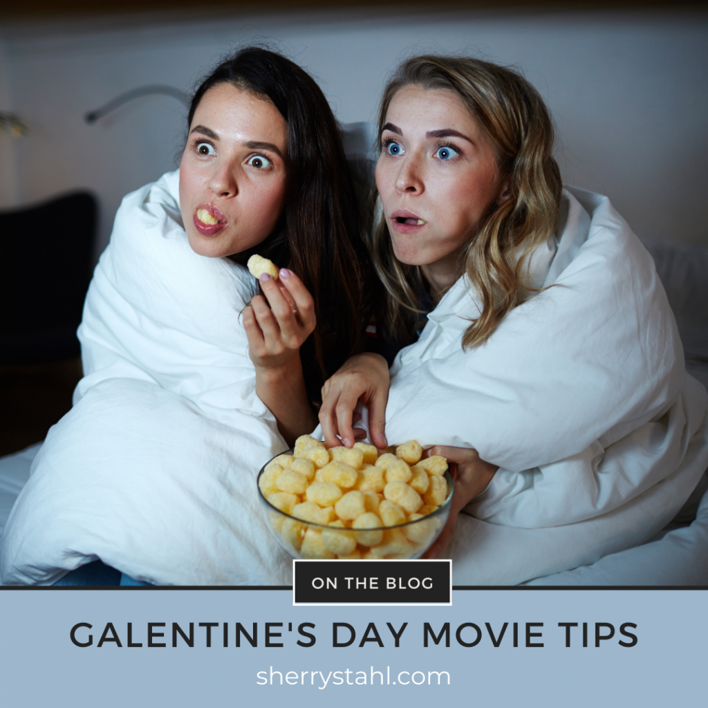 Galentine's Day Movie Tips