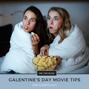 Galentine's Day Movie Tips
