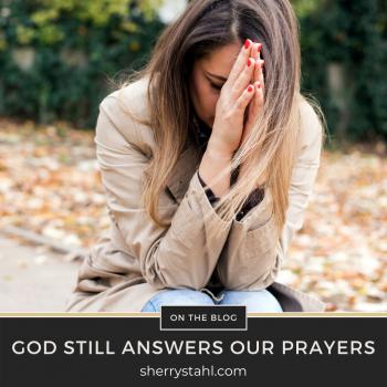 God Still Answers Our Prayers