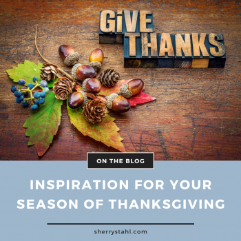 ISPIRATION FOR YOUR SEASON OF THANKSGIVING