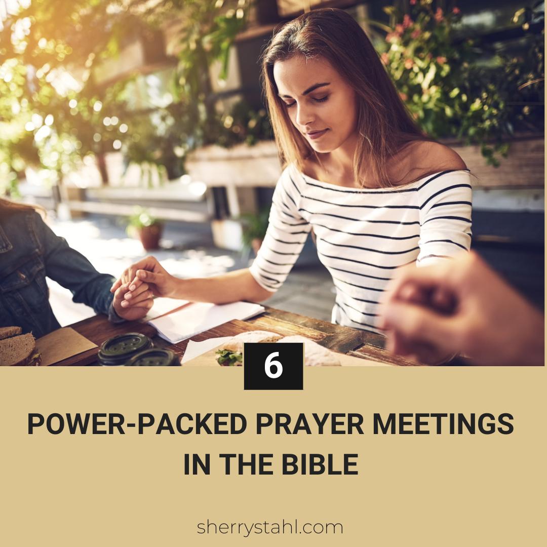 6 Power Packed Prayer Meetings