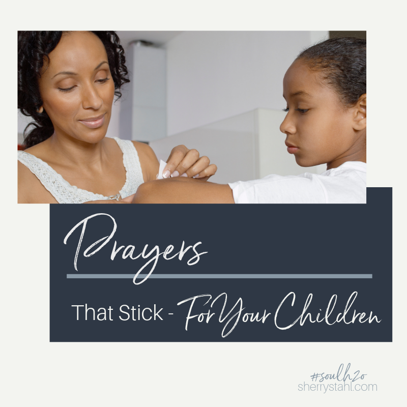 Prayers that stick for your children