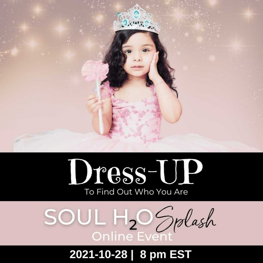 Soul H2O Splash Dress UP – To Find Out Who You Are