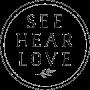 See Hear Love